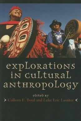 Explorations in Cultural Anthropology: A Reader, by Boyd 9780759109537
