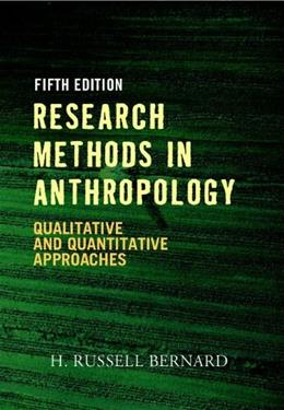 Research Methods in Anthropology: Qualitative and Quantitative Approaches, by Russell, 5th Edition 9780759112421