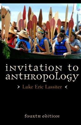 Invitation to Anthropology, by Lassiter, 4th Edition 9780759122543