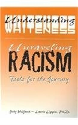 Understanding Whiteness Unraveling Racism: Tools for the Journey, by Helfand 9780759314221