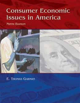Consumer Economics Issues in America, by Garman, 9th Edition 9780759352629