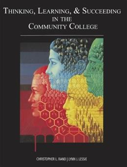 Thinking, Learning & Succeeding in the Community College, by Rand, CUSTOM Edition 9780759391277