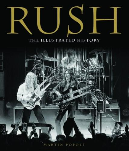 Rush: The Illustrated History First 9780760343647