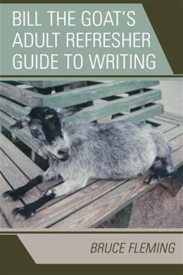 Bill the Goats Adult Refresher Guide to Writing 9780761838920
