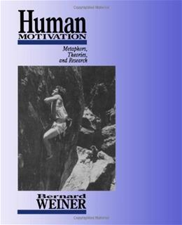 Human Motivation: Metaphors, Theories, and Research, by Weiner, 2nd Edition 9780761904915