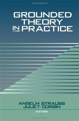 Grounded Theory in Practice, by Strauss 9780761907480