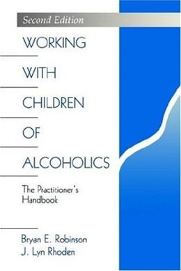 Working With Children of Alcoholics, by Robinson, 2nd Edition 9780761907572