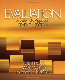 Evaluation: A Systematic Approach, 7th Edition 9780761908944