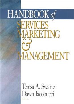 Handbook of Services Marketing and Management, by Swartz 9780761916123