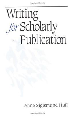 Writing for Scholarly Publication, by Huff 9780761918059