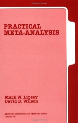 Practical Meta Analysis, by Lipsey 9780761921684