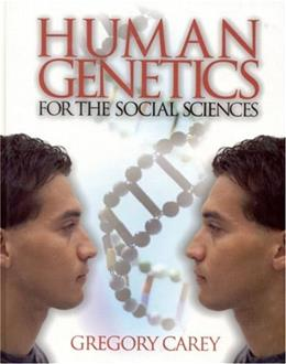 Human Genetics for the Social Sciences, by Carey 9780761923459