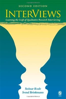 InterViews: Learning the Craft of Qualitative Research Interviewing, by Kvale, 2nd Edition 9780761925422