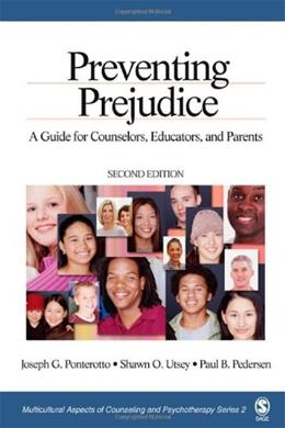 Preventing Prejudice: A Guide for Counselors, Educators, and Parents, by Ponterotto, 2nd Edition 9780761928188