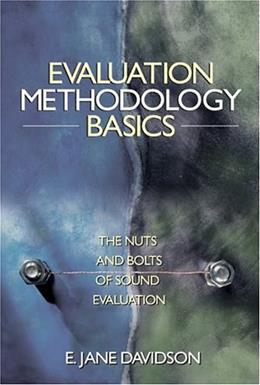 Evaluation Methodology Basics: The Nuts and Bolts of Sound Evaluation, by Davidson 9780761929307