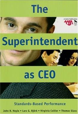 Superintendent as CEO: Standards Based Performance, by Hoyle 9780761931683