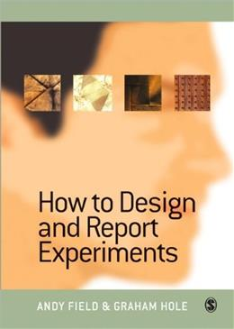 How to Design and Report Experiments, by Field 9780761973836