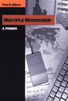 Multiple Regression: A Primer, by Allison 9780761985334