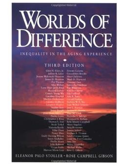 Worlds of Difference: Inequality in the Aging Experience, by Stoller, 3rd Edition 9780761986645