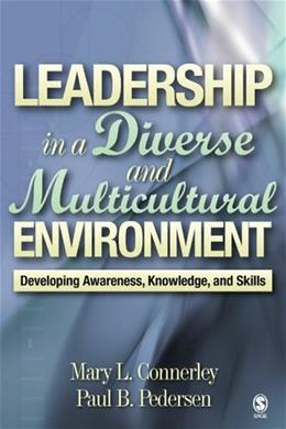 Leadership in a Diverse and Multicultural Environment: Developing Awareness, Knowledge, and Skills, by Connerley 9780761988601