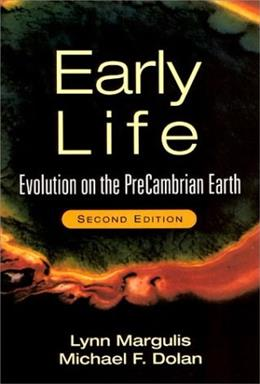 Early Life: Evolution On The Precambrian Earth, by Margulis, 2nd Edition 9780763714635