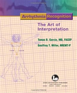 Arrhythmia Recognition: The Art of Interpretation, by Garcia 9780763722463