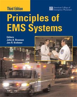 Principles Of EMS Systems, by Brennan, 3rd Edition 9780763733827