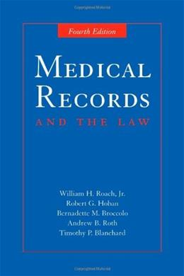 Medical Records and the Law, by Roach, 4th Edition 9780763734459