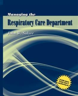 Managing the Respiratory Care Department, by Salyer BK w/CD 9780763740443