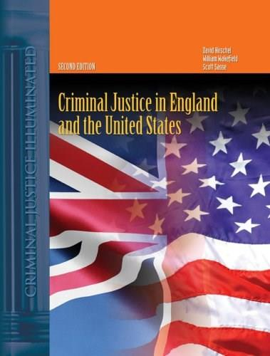 Criminal Justice in England And the United States, by Hirschel, 2nd Edition 9780763741129