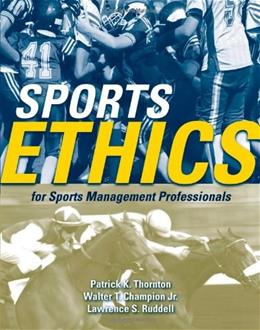 Sports Ethics for Sports Management Professionals, by Thornton 9780763743840