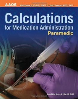 Paramedic: Calculations for Medication Administration, by AAOS 9780763746834