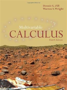 Multivariable Calculus, by Zill, 4th Edition 9780763749668