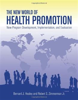 New World of Health Promotion: New Program Development, Implementation, and Evaluation, by Healey 9780763753771