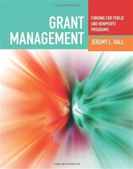 Grant Management: Funding for Public and Nonprofit Programs 1 9780763755270