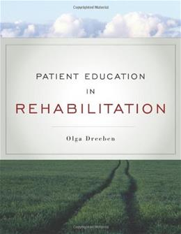 Patient Education In Rehabilitation, by Dreeben 9780763755447