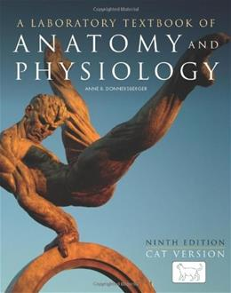 Anatomy and Physiology, by Donnersberger, 9th Edition, Cat Version, Lab Manual 9780763755508