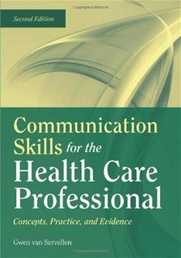 Communication Skills for the Health Care Professional: Concepts, Practice, and Evidence 2 9780763755577