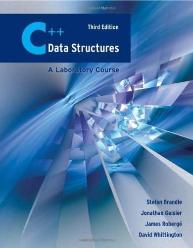 C++ Data Structures: Laboratory Course, by Brandle, 3rd Edition 9780763755645