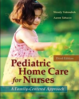 Pediatric Home Care for Nurses: A Family-Centered Approach, by Townsend, 3rd Edition 9780763755867