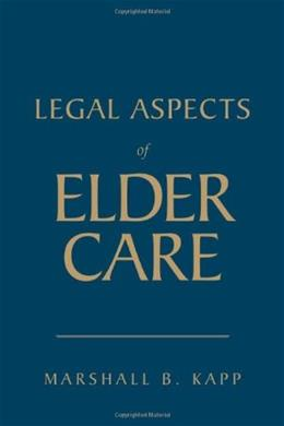 Legal Aspects of Elder Care, by Kapp 9780763756321