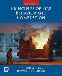 Principles of Fire Behavior and Combustion, by Friedman, 4th Edition 9780763757175