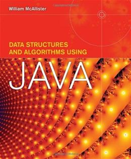 Data Structures And Algorithms Using Java, by McCallister 9780763757564