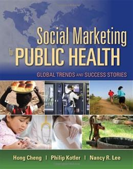 Social Marketing for Public Health: Global Trends and Success Stories, by Cheng 9780763757977