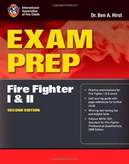 Exam Prep: Fire Fighter I and II, by Hirst, 2nd Edition 9780763758363