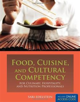 Food, Cuisine, and Cultural Competency for Cuilinary, Hospitality, and Nutrition Professionals, by Edelstein PKG 9780763759650