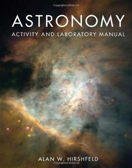 Astronomy, by Hirshfeld, Activity and Laboratory Manual 9780763760199
