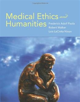 Medical Ethics and Humanities, by Paola 9780763760632