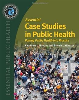 Essential Case Studies In Public Health, by Hunting 9780763761318