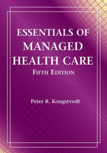 Essentials of Managed Health Care, by Kongstvedt, 5th Edition, 2 Book Set 5 PKG 9780763764401